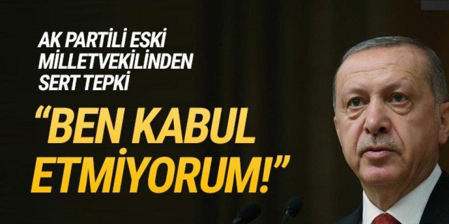 Eski AK Partili vekil isyan etti!