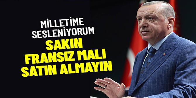 Cumhurbaşkanı Erdoğan'dan Fransız markalarına boykot çağrısı