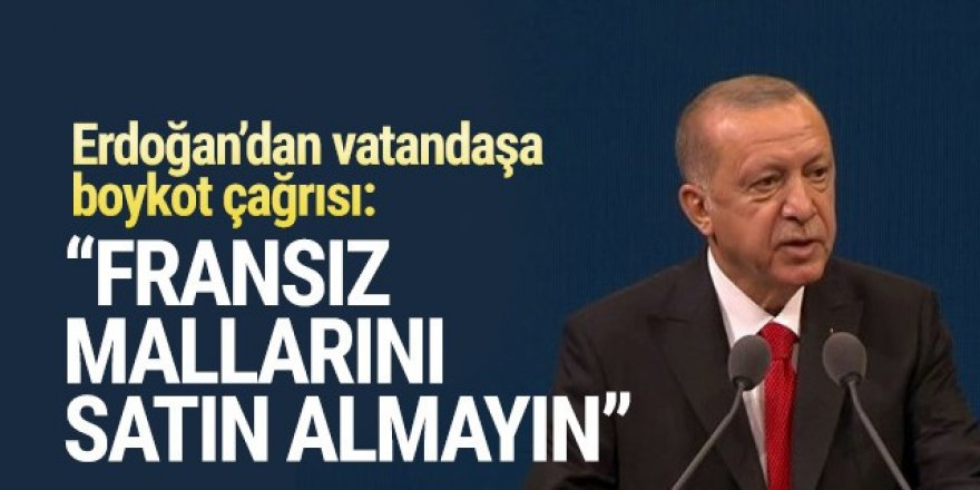 Erdoğan'dan boykot çağrısı: Fransız mallarını satın almayın
