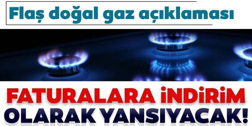Flaş doğal gaz açıklaması geldi!