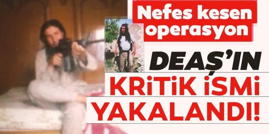 DEAŞ'ın kritik ismi yakalandı!