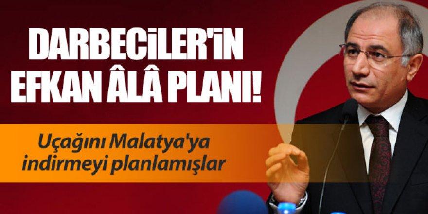 Efkan Ala'nın uçağını Malatya'ya indirmeyi planlamışlar