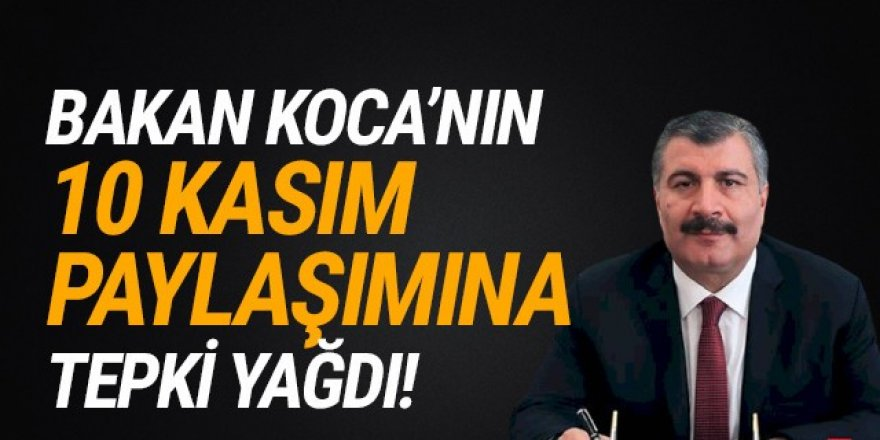 Bakan Koca'nın ''Atatürk'' paylaşımına tepki yağdı