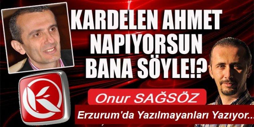 Kardelen Ahmet napıyorsun bana söyle!?