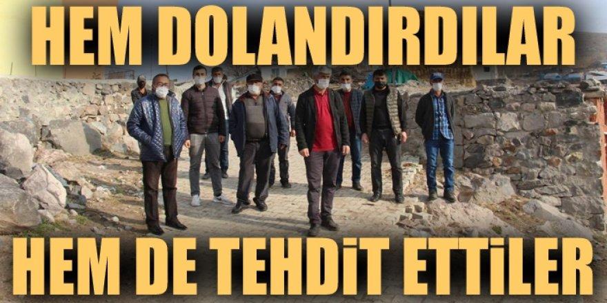 Erzurum'da Hem dolandırdılar hem de tehdit ettiler