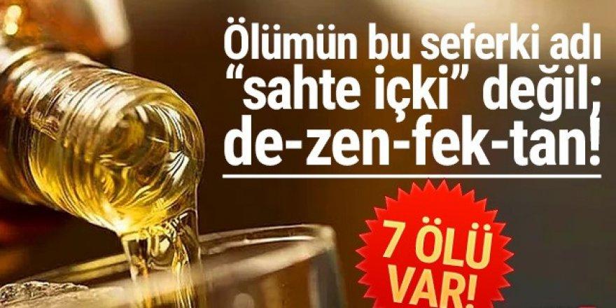 Alkol bitince dezenfektan içtiler: 7 ölü!