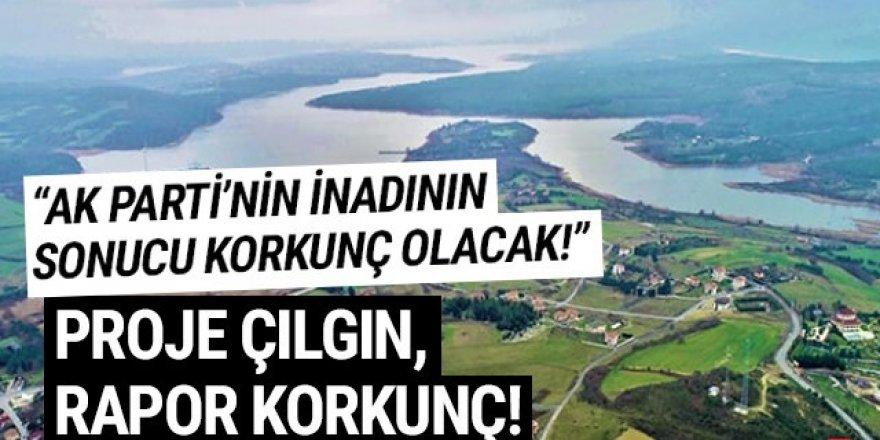 Kanal İstanbul için korkutan rapor!