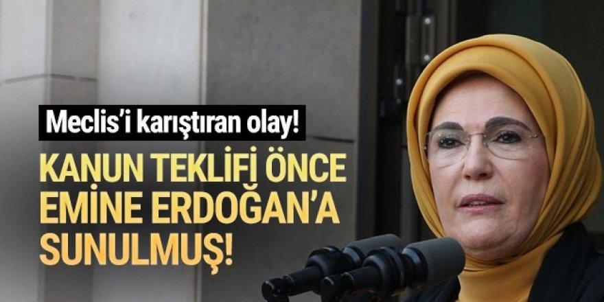 AK Partili vekil, kanun teklifini önce Emine Erdoğan'a sunmuş!