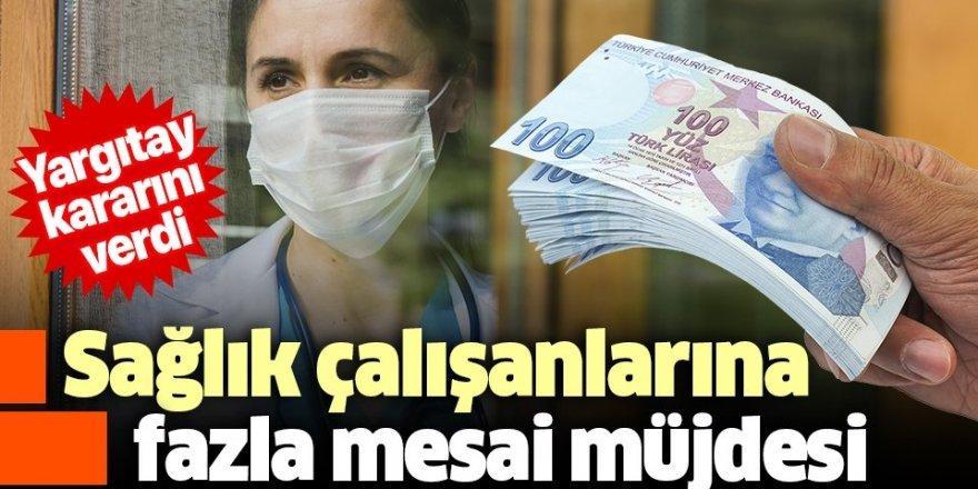 Sağlık çalışanlarına fazla mesai müjdesi!