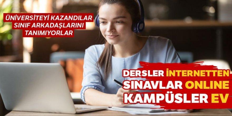 Dersler internetten, sınavlar online, kampüsler ev