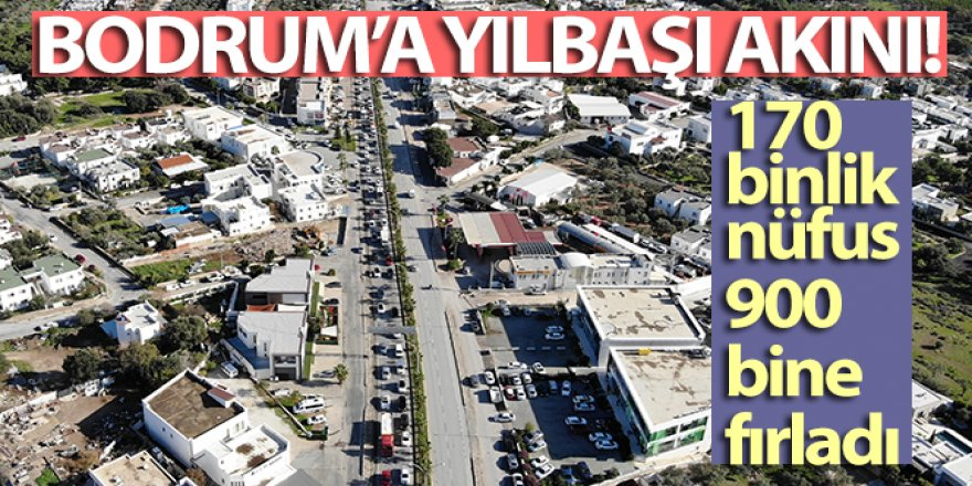 Bodrum'a yılbaşı akını: 170 binlik nüfus 900 bine fırladı