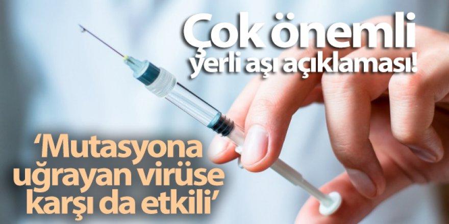 Yerli aşı mutasyona uğrayan virüse karşı da etkili