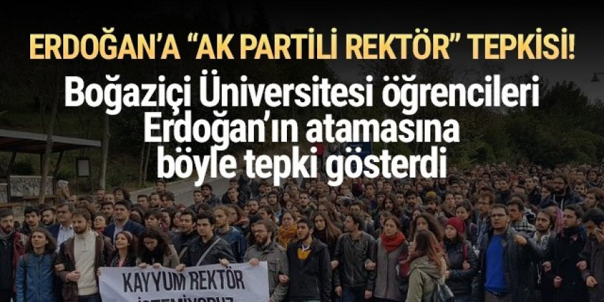 Boğaziçililerden Erdoğan'a yeni rektör tepkisi!