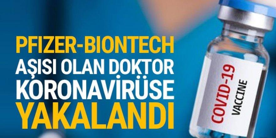 Pfizer-BioNTech aşısı olan doktor koronavirüse yakalandı