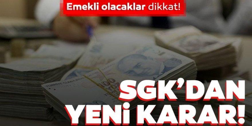 SGK'dan yeni emeklilik kararı!