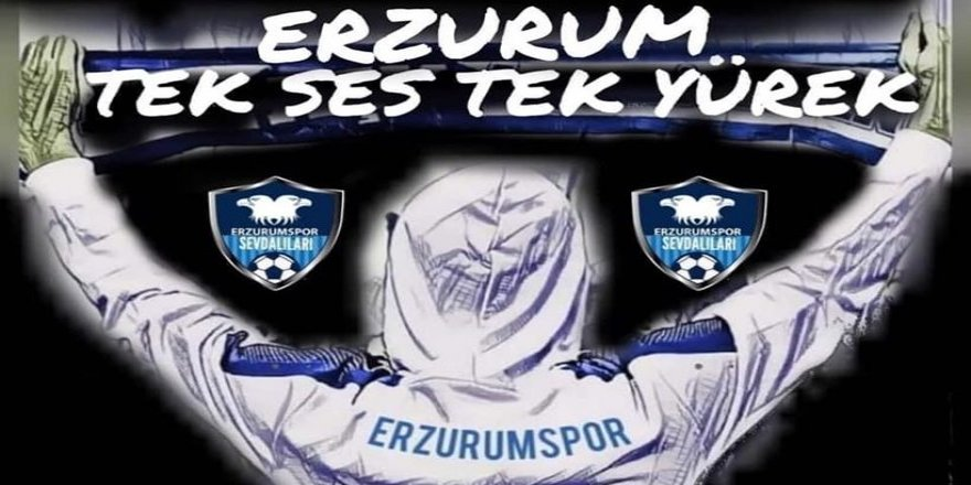 Erzurum Tek Yürek!