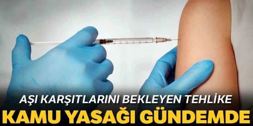 Uzmanlardan teklif: Aşı yaptırmayana kamu yasağı olsun