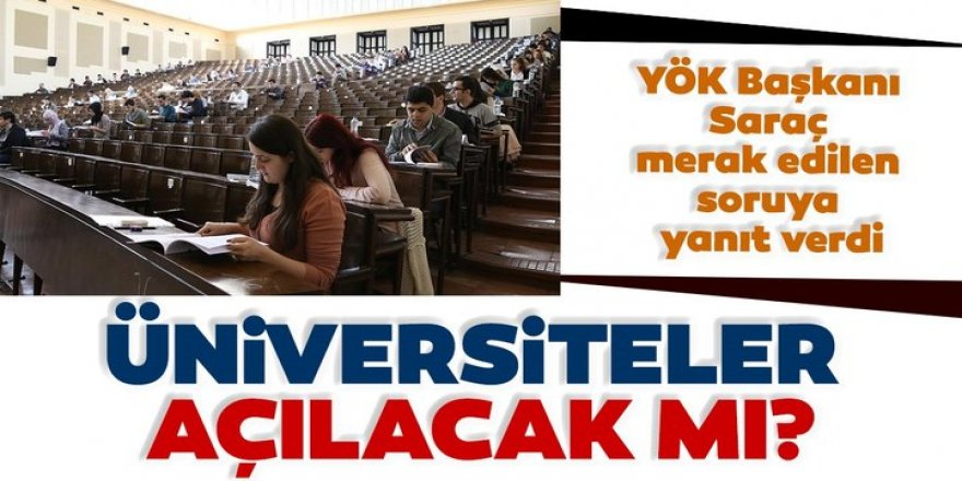 Üniversiteler yeniden açılacak mı?
