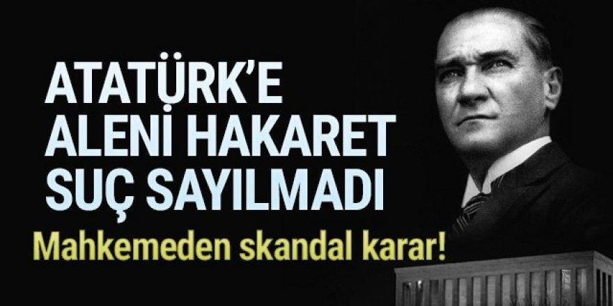 Atatürk'e hakaret suç sayılmadı!