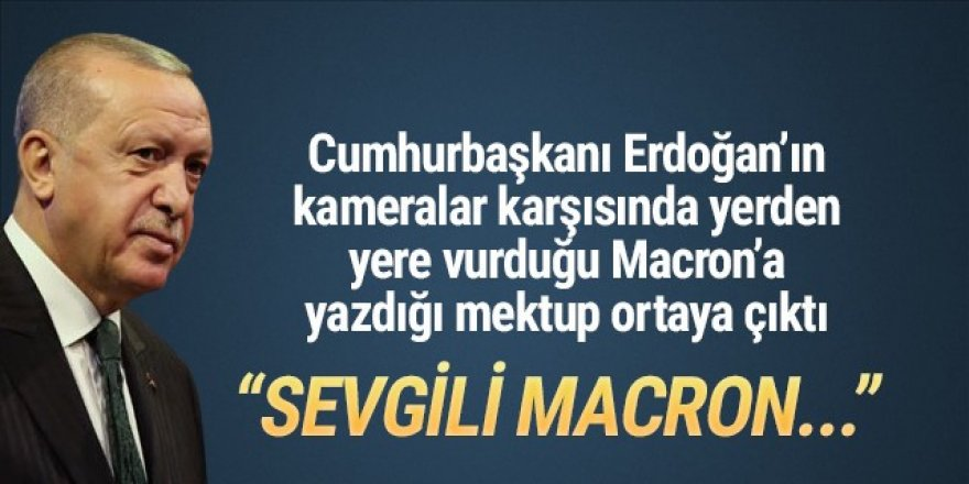 Erdoğan'ın Macron'a yazdığı mektup ortaya çıktı