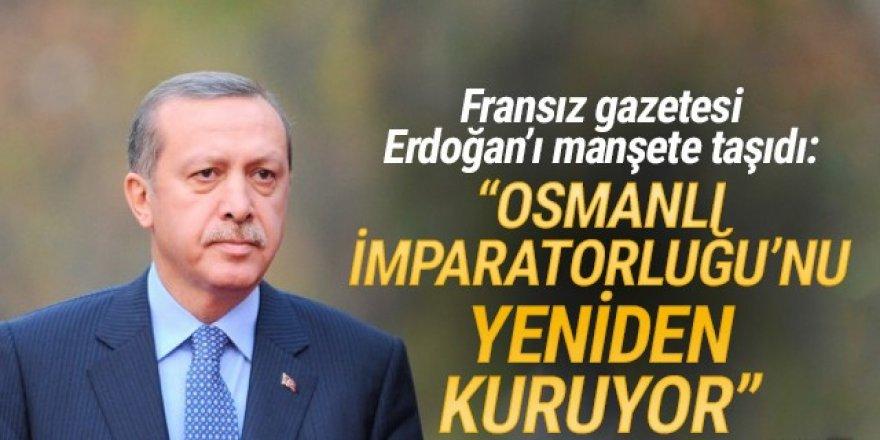 ''Erdoğan Osmanlı İmparatorluğu'nu yeniden kuruyor''