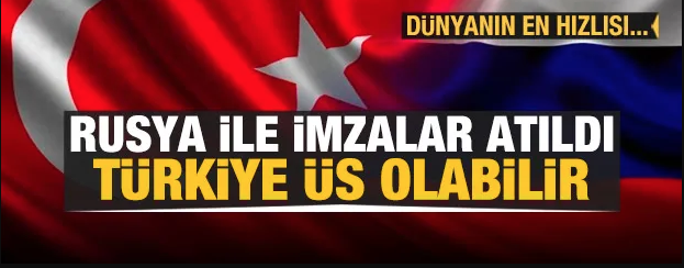 Rusya ile imzalar atıldı! ''Türkiye ihracat üssü olabilir''
