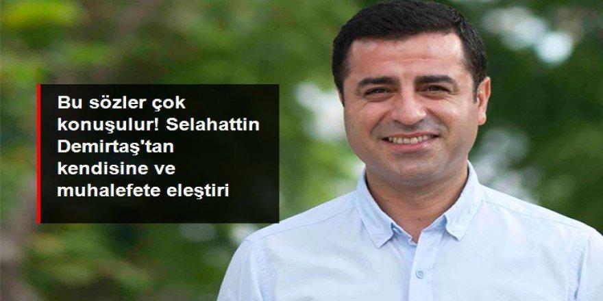 Selahattin Demirtaş, kendisini ve muhalefeti eleştirdi