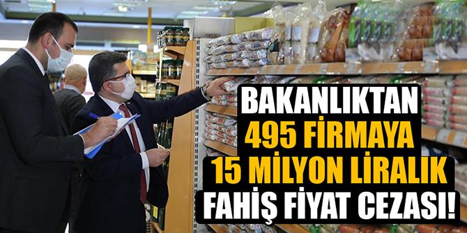 Bakanlık açıkladı: 495 firmaya fahiş fiyat cezası