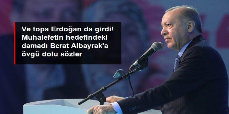 Erdoğan, CHP'nin hedefindeki Berat Albayrak'ı göklere çıkardı