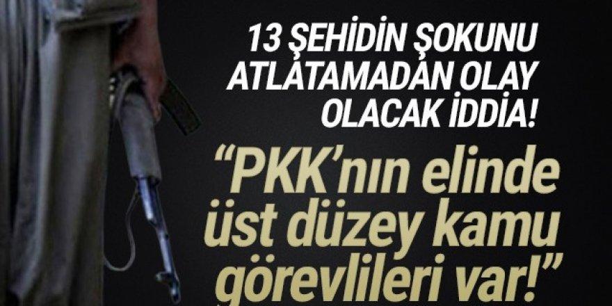 Bu iddia olay olur: ''PKK'nın elinde üst düzey kamu görevlileri var''