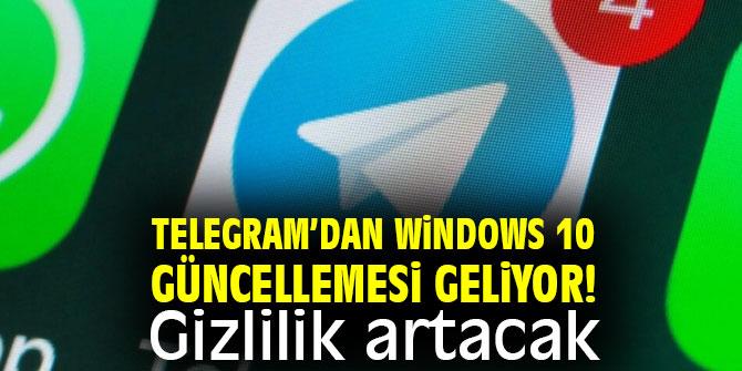 Telegram'dan Windows 10 güncellemesi! Gizlilik artacak