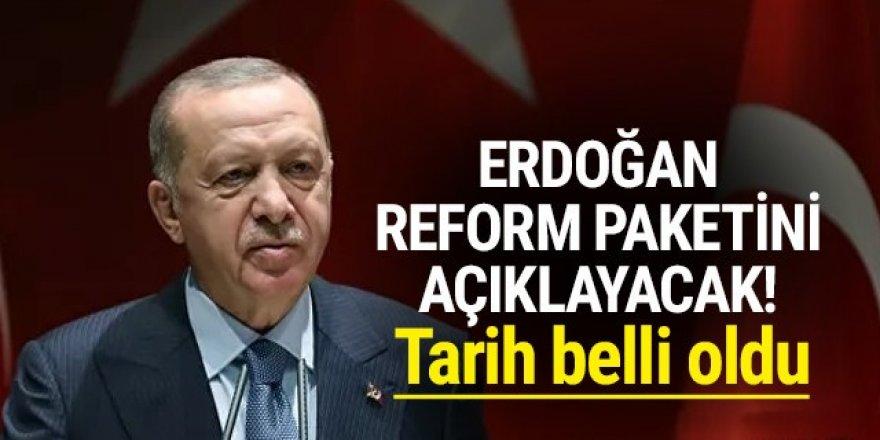 Erdoğan reform paketini açıklayacak! Tarih belli oldu