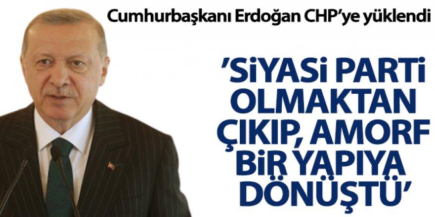 Erdoğan: 'CHP hakiki bir siyasi parti olmaktan çıkıp heyula haline dönüşmüş amorf bir yapıdır'