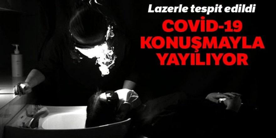 Lazerle tespit edildi: Covid-19 konuşmayla yayılıyor
