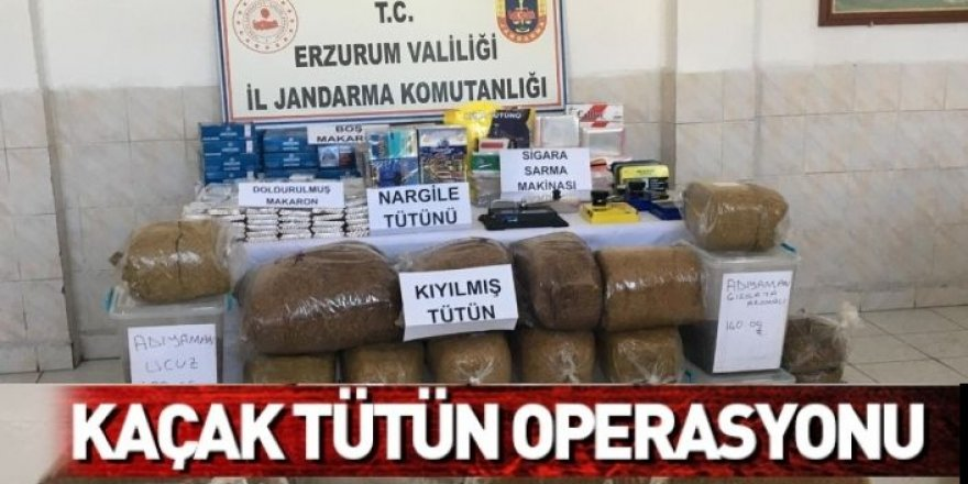 Erzurum'da kaçak tütün operasyonu