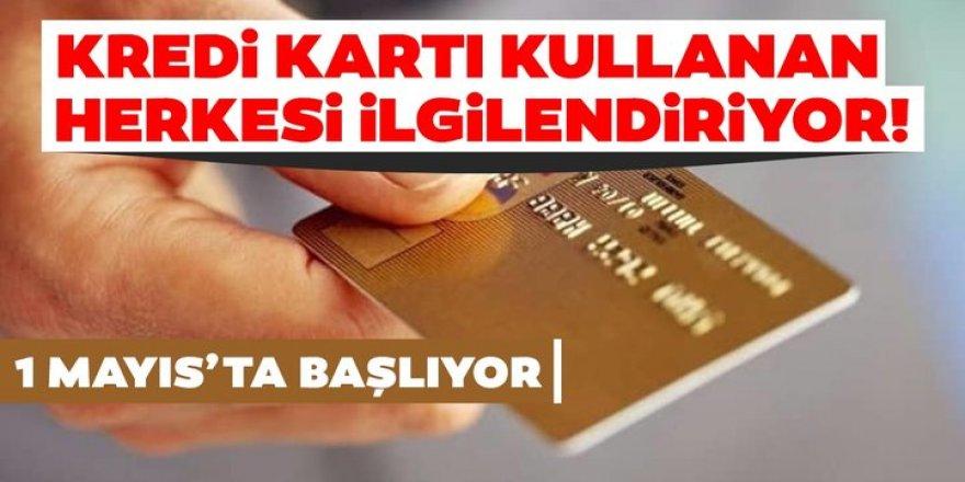 Kredi kartı kullanan herkesi ilgilendiriyor!