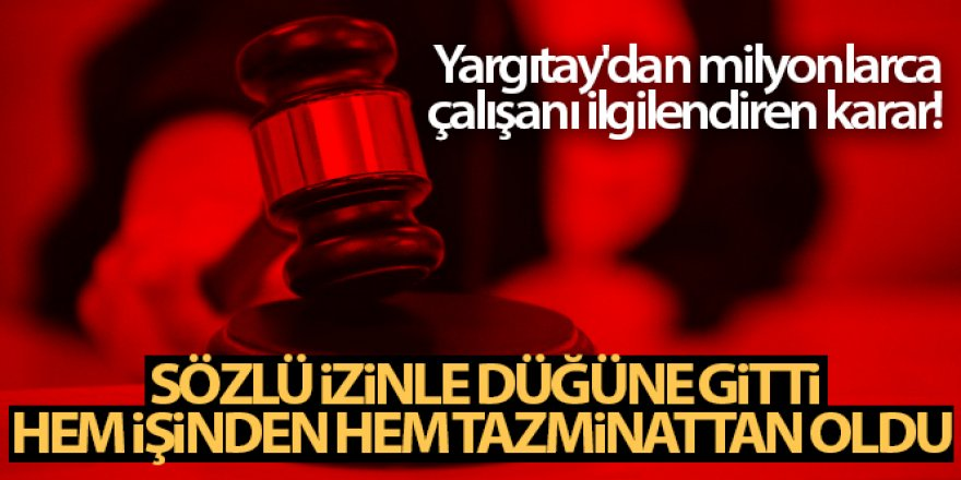 Yargıtay'dan milyonlarca çalışanı ilgilendiren karar!