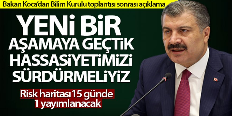 Sağlık Bakanı Koca: 'Yeni bir aşamaya geçtik, hassasiyetimizi sürdürmeliyiz'