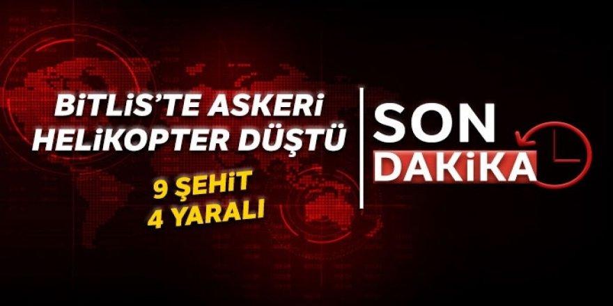 Bitlis'te askeri helikopter düştü: 9 asker şehit