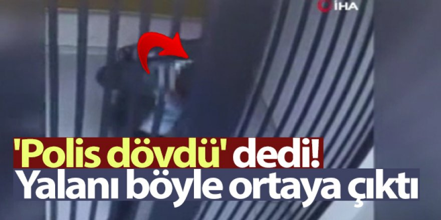 'Polis dövdü' dedi! Nezarethanede kafasını parmaklıklara vurduğu anlar kameralara yansıdı