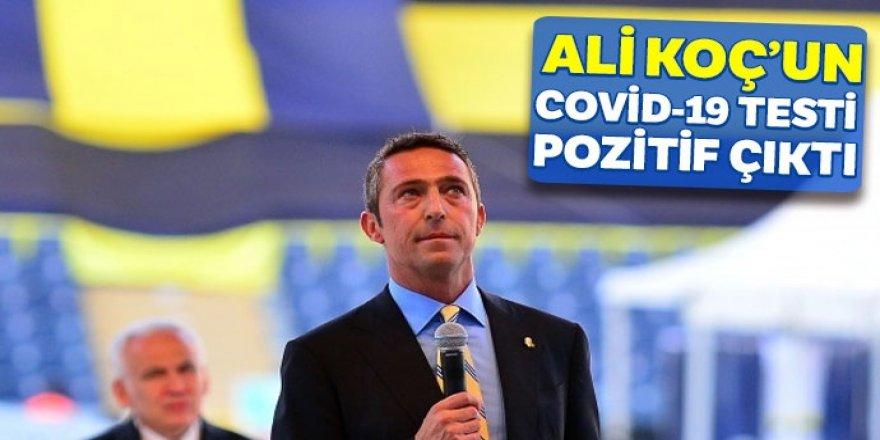 Ali Koç'un Covid-19 testi pozitif çıktı