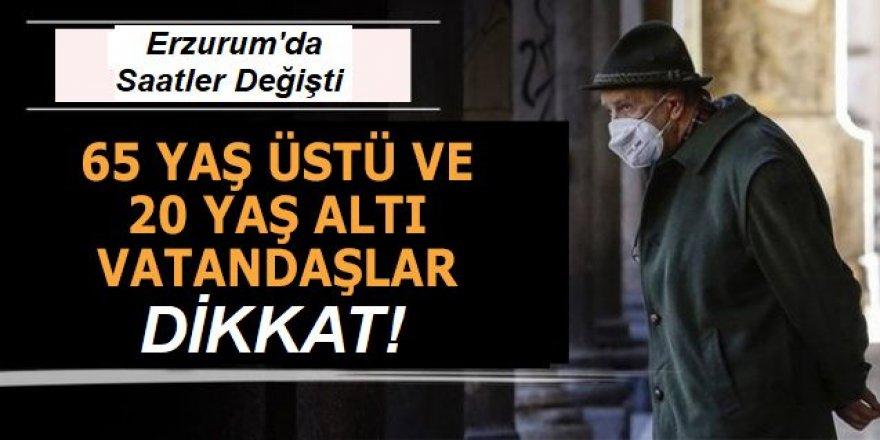 Erzurum'da 65 yaş ve üstü ile 20 yaş altı vatandaşların sokağa çıkma saatleri yeniden düzenlendi