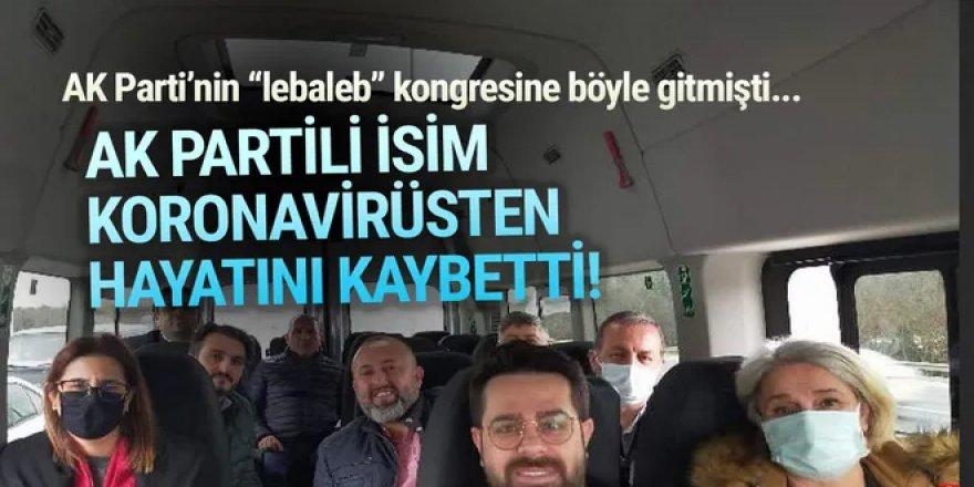 Kongreye de katılmıştı! AK Partili isim koronavirüsten öldü!