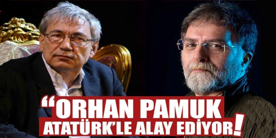 Ahmet Hakan: ''Orhan Pamuk Atatürk ile alay ediyor''