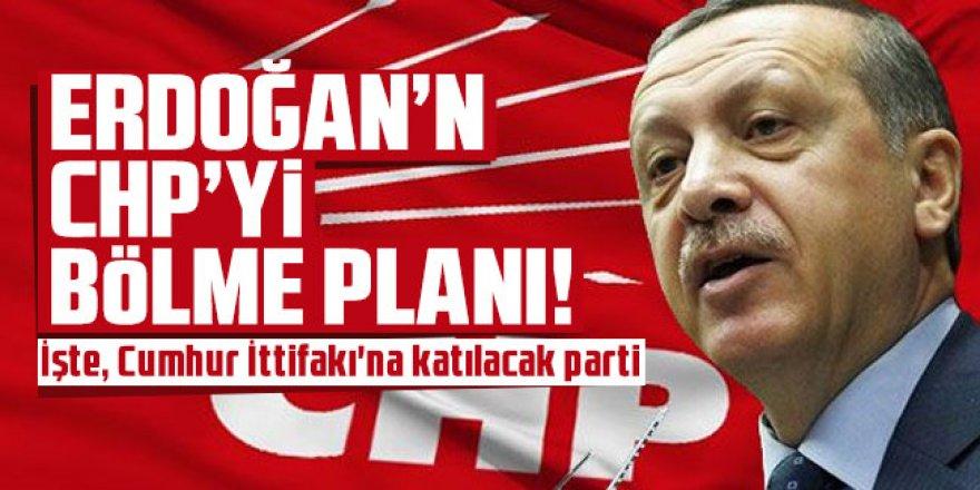 Erdoğan'ın, CHP planı! İşte, Cumhur İttifakı'na katılacak parti
