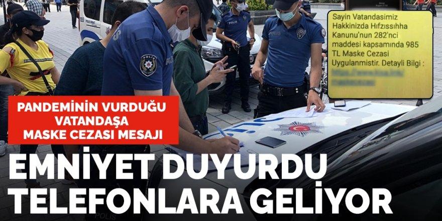 Emniyet duyurdu: Pandeminin vurduğu vatandaşa maske cezası mesajı
