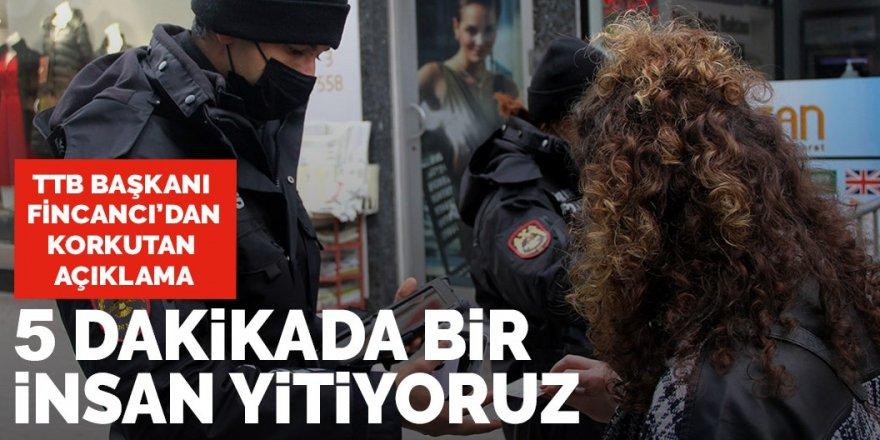 TTB Başkanı Fincancı'dan korkutan açıklama: 5 dakikada bir insan yitiriyoruz