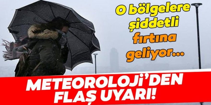 Doğu Anadolu için şiddetli fırtına uyarısı