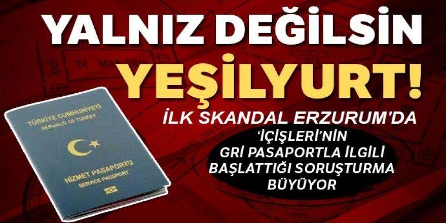 İlk Gri Pasaport vakası Erzurum'da, Yalnız değilsin Yeşilyurt!