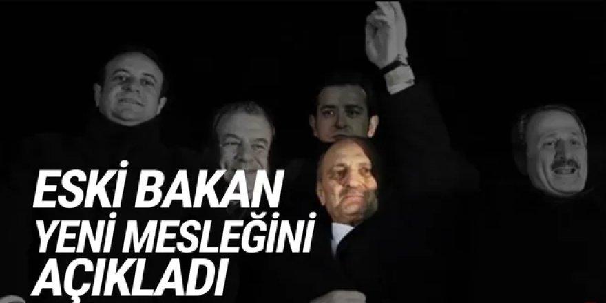 Eski AK Partili Bakan'ın yeni mesleği bu oldu